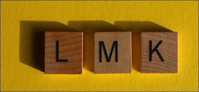 """ LMK""是什么意思,以及如何使用它?"
